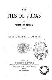 Les fils de Judas par Ponson du Terrail: Un conte des mille et une nuits, Volume1