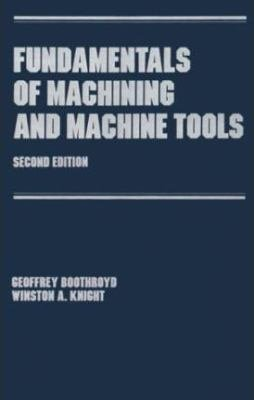 Fundamentals of Metal Machining and Machine Tools  Third Edition PDF
