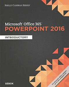 Shelly Cashman Series Microsoft Office 365   PowerPoint 2016  Introductory PDF