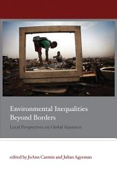 Environmental Inequalities Beyond Borders: Local Perspectives on Global Injustices