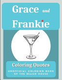Grace and Frankie Coloring Quotes