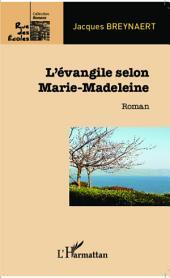 L'évangile selon Marie-Madeleine: Roman