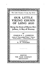 Our Little Viking Cousin of Long Ago: Being the Story of Biarne Herjulfson, a Boy of Norway