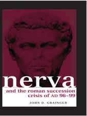 Nerva and the Roman Succession Crisis of AD 96-99