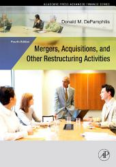Mergers, Acquisitions, and Other Restructuring Activities, 4E: Edition 4