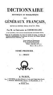 Dictionnaire historique et biographique des géneŕaux Francais: depuis le onzième siècle jusqu'en 1820, Volume1