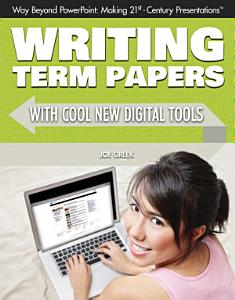 Writing Term Papers with Cool New Digital Tools Book