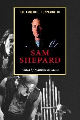 The Cambridge Companion to Sam Shepard PDF