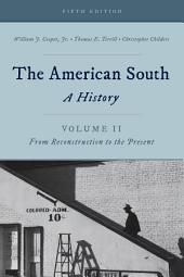 The American South: A History, Edition 5