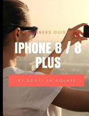 A Beginners Guide to Iphone 8   8 Plus PDF