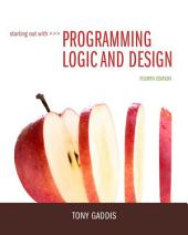 Starting Out with Programming Logic and Design: Edition 4