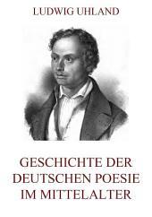 Geschichte der deutschen Poesie im Mittelalter (Vollständige Ausgabe)