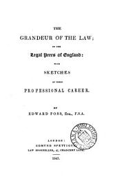 The grandeur of the law; or, The legal peers of England