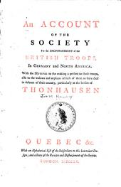 An account of the Society for the Encouragement of the British Troops in Germany and North America: with the motives to the making a present to those troops, also to the widows and orphans of such of them as have died in defence of their country, particularly at the battles of Thonhausen