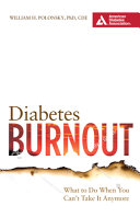 Diabetes Burnout, 2nd Edition: What to Do When You Can't Take It Anymore