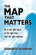 The Map That Matters  Being in the Right Place at the Right Time  with the Right Response PDF