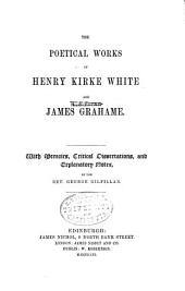 The poetical works of Henry Kirke White and James Grahame