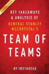 Team Of Teams By General Stanley Mcchrystal Key Takeaways Analysis Book PDF