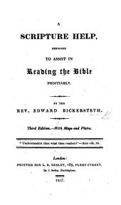 A Scripture Help, designed to assist in reading the Bible profitably. With maps