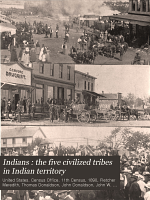 Indians : the Five Civilized Tribes in Indian Territory