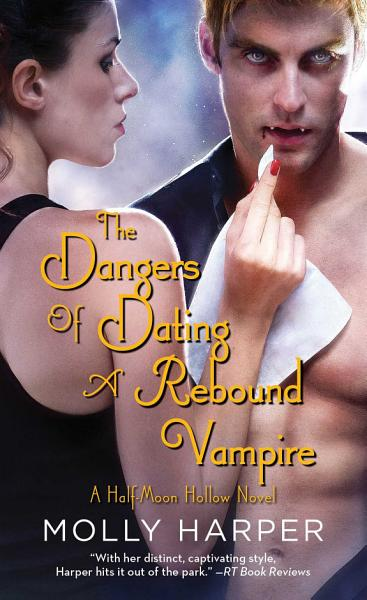 Download The Dangers of Dating a Rebound Vampire Book