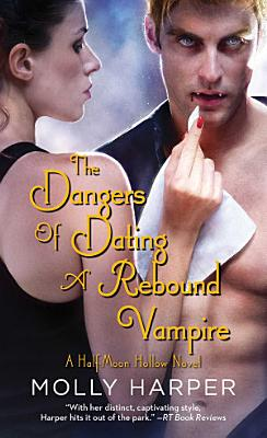 The Dangers of Dating a Rebound Vampire PDF