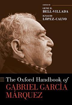 The Oxford Handbook of Gabriel Garc  a M  rquez PDF