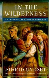 In the Wilderness: The Master of Hestviken, Volume 3