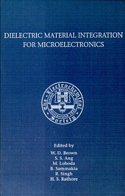 Dielectric Material Integration for Microelectronics PDF