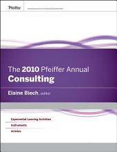 The 2010 Pfeiffer Annual: Consulting