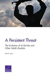 A Persistent Threat: The Evolution of al Qa'ida and Other Salafi Jihadists