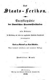 Das Staats-Lexikon: Encyklopädie der sämmtlichen Staatswissenschaften für alle Stände. Schlözer - Zweikampf, Band 12
