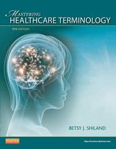 Mastering Healthcare Terminology - E-Book: Edition 4