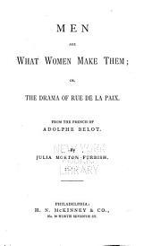 Men are what Women Make Them: Or, The Drama of Rue de la Paix
