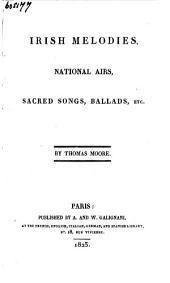 Irish Melodies, National Airs, Sacred Songs, Ballads, Etc