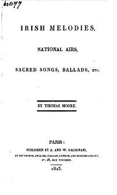 Irish Melodies  National Airs  Sacred Songs  Ballads  Etc PDF