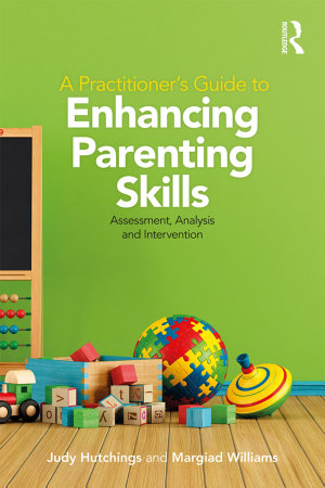 A Practitioner s Guide to Enhancing Parenting Skills