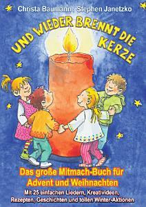 Und wieder brennt die Kerze   Das gro  e Mitmach Buch f  r Advent und Weihnachten PDF