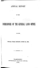 Report of the Commissioner of the General Land Office to the Secretary of the Interior for the Year Ended ..: 1892-1893