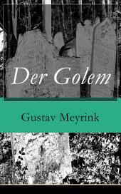 Der Golem (Vollständige Ausgabe): Ein metaphysischer Roman