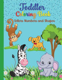 Toddler Coloring Book Letters, Numbers and Shapes