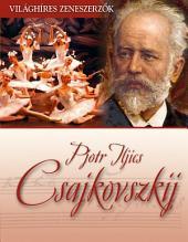 Pjotr Iljics Csajkovszkij: Világhíres zeneszerzők