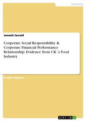 Corporate Social Responsibility & Corporate Financial Performance Relationship: Evidence from UK ́s Food Industry