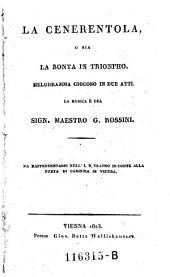 La cenerentola o sia la bonta in trionpho: Melodramma ciocoso in 2 atti. La musica e del Maestro Gioacchino Rossini