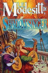 Shadowsinger: The Final Novel of The Spellsong Cycle