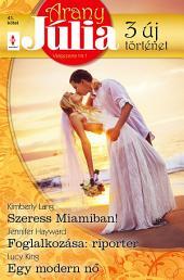 Arany Júlia 41. kötet: Szeress Miamiban!, Foglalkozása: riporter, Egy modern nő