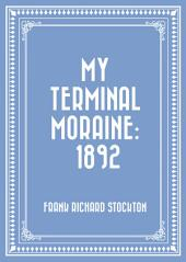 My Terminal Moraine: 1892