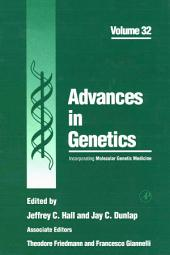 Advances in Genetics: Volume 32
