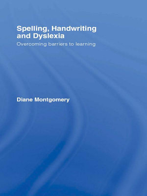 Spelling  Handwriting and Dyslexia