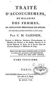 Traité d'accouchements, de maladies des femmes: Volume3